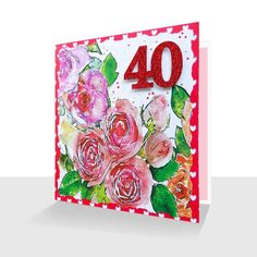 40th greeting card for a 40th birthday or anniversary.