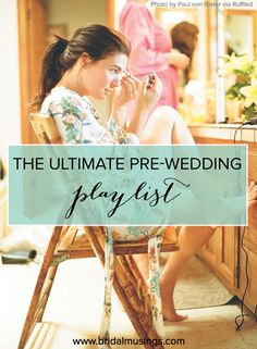 The Ultimate Pre-Wedding Playlist: Songs To Get Ready To