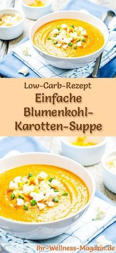 Low-Carb-Rezept für Blumenkohl-Karotten-Suppe: Kohlenhydratarm, kalorienreduziert und gesund. Ein einfaches, schnelles Suppenrezept, perfekt zum Abnehmen #lowcarb #suppen