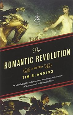 The Romantic Revolution: A History (Modern Library Chronicles) by Tim Blanning http://www.amazon.com/dp/081298014X/ref=cm_sw_r_pi_dp_jL9Vvb01ZFEQP
