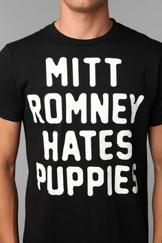 Mitt Romney Hates Puppies Tee 0600be352