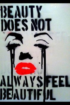 'Beauty Does Not Always Feel Beautiful', Marilyn Monroe Quote, Street Art