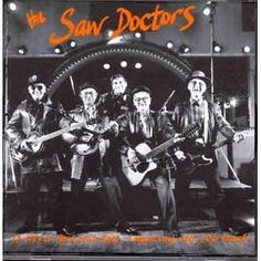 The Saw Doctors - my all time favourite band