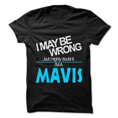 I May Be Wrong But I Highly Doubt It I am... MAVIS - 99 - #tshirt logo #wool sweater. TAKE IT => https://www.sunfrog.com/LifeStyle/I-May-Be-Wrong-But-I-Highly-Doubt-It-I-am-MAVIS--99-Cool-Name-Shirt-.html?68278