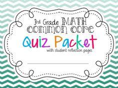 Third Grade Common Core Math - QUIZ packet & Reflection Sheets