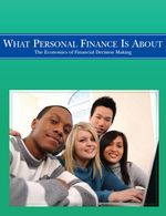 """""""What Personal Finance is About: The Economics of Financial Decision Making"""" This thorough and concise guide on the fundamentals of personal finance is an ideal addition to K-12 classrooms. Elementary teachers can use this resource to walk their students through an introduction to personal finance, and middle and high school teachers can use it as a student reader."""