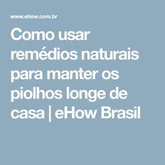 Como usar remédios naturais para manter os piolhos longe de casa | eHow Brasil