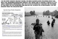 Operation Popeye (Project Popeye/Motorpool/Intermediary-Compatriot) was a highly classified weather modification program in Southeast Asia during 1967-1972. The cloud seeding operation during the Vietnam war  INFOWARS.COM  BECAUSE THERE'S A WAR ON FOR YOUR MIND