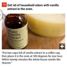 Vanilla extract to make your house smell good