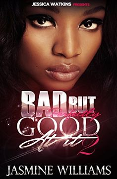 Bad, But Perfectly Good At It 2 by Jasmine Williams http://www.amazon.com/dp/B013WCWE42/ref=cm_sw_r_pi_dp_Zs7mwb0B1RBX0