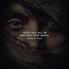 People eyes tell me more than their mouths. via (http://ift.tt/2sBwrve)