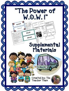 """The Power of W.O.W.! ~ Supplemental Materials : Journeys aligned! This package contains a variety of activities from the story """"The Power of W.O.W.!"""" to teach, re-teach, practice or assess the various lessons taught. Vocabulary and writing are emphasized and an Essential Question is included! $"""