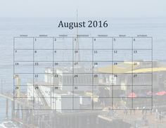 Calendar for 2016 with California Beaches in the background. August shows a birdseye view of a restaurant at the end of the Santa Monica Pier