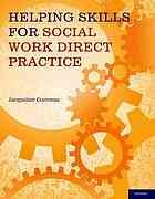 Helping Skills for Social Work Direct Practice by Jacqueline Corcoran @ 361.32 C81h 2012