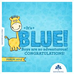 It's blue! Boys are so adventurous! Psalm 127, Psalms, Expecting Baby Quotes, Congratulations Baby, Happy Birthday Pictures, Biblical Quotes, Baby Born, Cute Cards, Make Me Smile