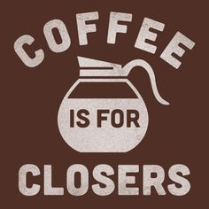 """RT catscofffee: Coffee is for closers. Dog Coffee, Need Coffee, Coffee Time, Closer, Instagram, Empire, Sunshine, Calm, Drink"
