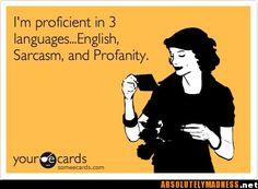 I'm trilingual; who knew.