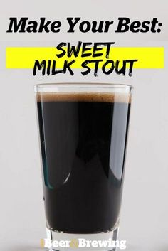 Make Your Best Sweet (Milk) Stout