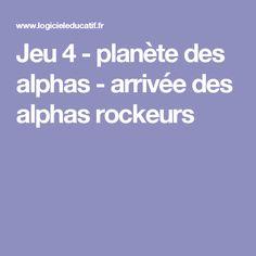 Jeu 4 - planète des alphas - arrivée des alphas rockeurs
