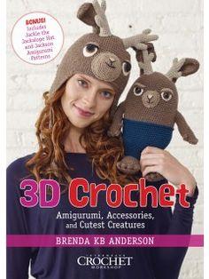 3D Crochet: Amigurumi, Accessories, and Cutest Creatures | InterweaveStore.com