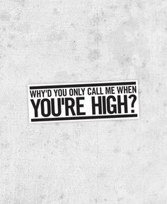 "Arctic Monkeys ""Why'd You Only Call Me When You're High?"" Lyric Sticker"