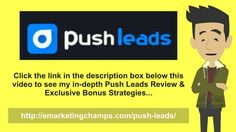 Push Leads Review - https://www.youtube.com/watch?v=11lwbegCYIE - Push Leads Bonus - Thus, for those who own a choice of whose advertisements can show up via your CPA network in your website, then brand name worth against possible benefits have to actively balance in every case and each.  Making Your Relationship: What this implies is the fact that I never have used to be an advertiser for both of the organizations.