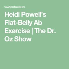 Heidi Powell's Flat-Belly Ab Exercise | The Dr. Oz Show