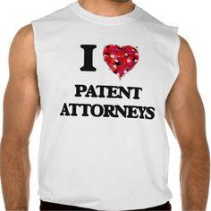 I love Patent Attorneys Sleeveless T Shirt, Hoodie Sweatshirt