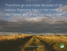Therefore go and make disciples of all nations, baptizing them in the name of the Father and of the Son and of the Holy Spirit. Amen! www.reachavillage.org