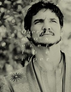 Oberyn Martell: Deadly, dangerous, unpredictable. #got #asoiaf