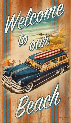 Complete with a blue vintage woody and surfboard perched on top, this Welcome to our Beach Retro Surfing art sign can be totally personlized to reflect your favorite surfing spot! Surfboard Coffee Table, Wooden Surfboard, Surfboard Art, Coffee Desk, Vintage Surf, Look Vintage, Vintage Beach Signs, Retro Surf, Vw Bus