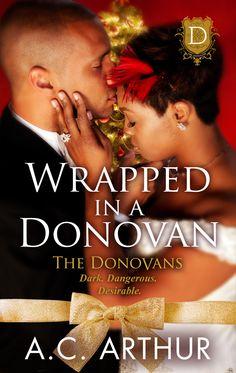 WRAPPED IN A DONOVAN - Savian Donovan & Jenise Langley's Story, Dec 2015