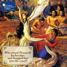 Who seized Draupadi by her hair & dragged her into the court? a) Duryodhana b) Vidura c) Duhshasana d) Drushtadyumna