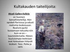 Kultakauden taiteilijoita: Akseli Gallen-Kallela on Suomen kansallistaiteilija. Hän opiskeli Pariisissa ja edusti realismi... Teaching Art, Double Exposure, Finland, Art Lessons, Art History, Memes, Cover, Books, Lord