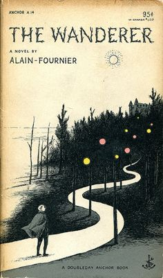 """Alain-Fournier, """"The Wanderer"""" - 1953 Book Cover by Edward Gorey Typography by Joseph Ascherl"""