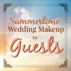 Summer Wedding Makeup for Guests