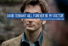 Well, yeah. I love them all, but he's my Doctor.