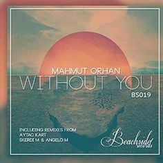 Mahmut Orhan - Without You (Boral Kibil Dream Mix) by Support-channel on SoundCloud