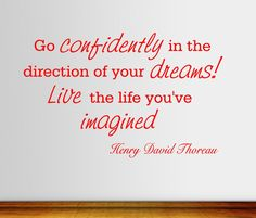 Go confidently... Henry Thoreau Inspirational Wall Decal