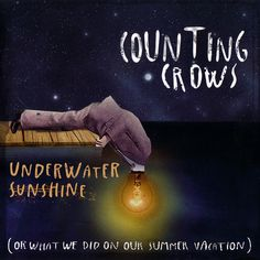 Underwater Sunshine (or what we did on our summer vacation): Counting Crows (cover album)
