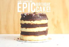 How to make an EPIC Birthday Cake!