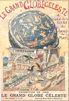 poster for Le Grand Globe Céleste attraction at the 1900 Paris Exposition Universelle [Universal Exposition] world's fair . visitors to the giant globe could sit and view panoramas depicting the solar system Vintage Travel Posters, Vintage Ads, Vintage Images, Vintage Prints, Vintage World Maps, Vintage Ephemera, Vintage Signs, Paris 1900, Old Paris