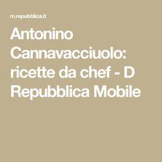 Antonino Cannavacciuolo: ricette da chef - D Repubblica Mobile