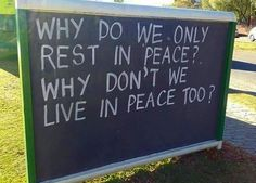 Why do we only rest in peace? Why don't we live in peace too? #quote #quotes…