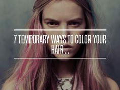7 #Temporary Ways to Color Your #Hair ... → Hair #Pastels