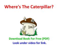 Where's the caterpillar video. Download book for free.