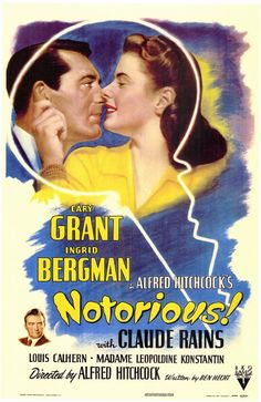 Notorious - one of my fave Cary Grant films. Starring Ingrid Bergman & Claude Rains as well.