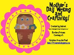 Mother's Day flowerpot craftivity with writing activity to go inside. Included:Page 3: Pictures of completed projectPages 4-7: Directions and t...