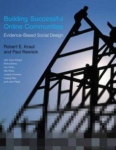 Building successful online communities : evidence-based social design / Robert E. Kraut... [et al.]