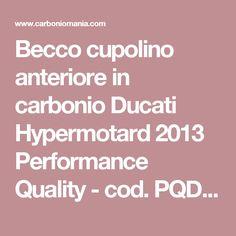 Becco cupolino anteriore in carbonio Ducati Hypermotard 2013 Performance Quality - cod. PQD415